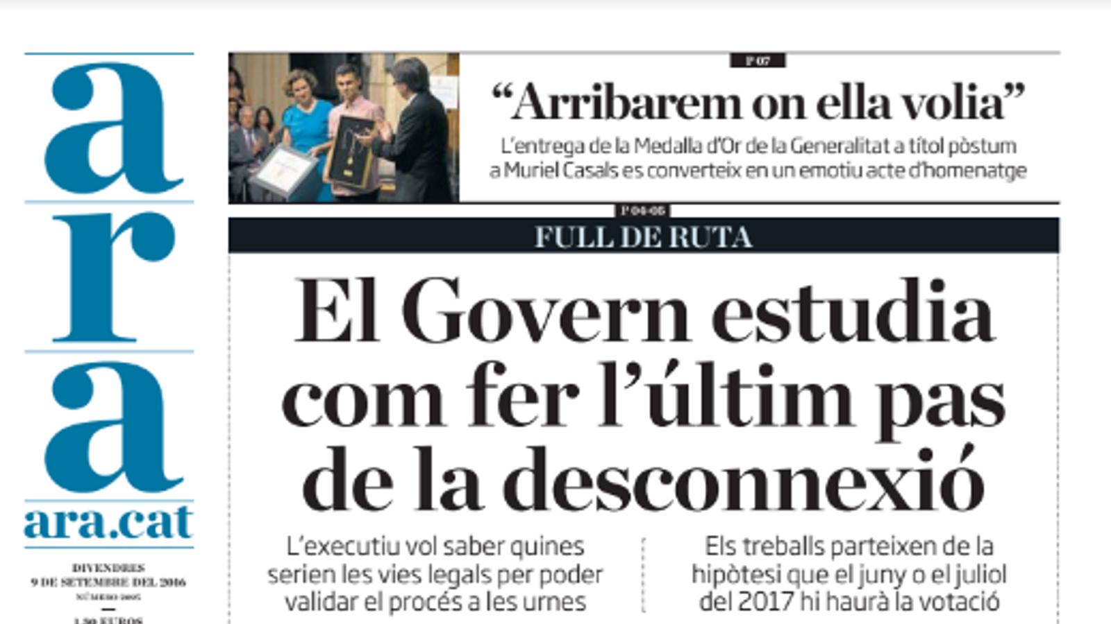"""""""El Govern estudia com fer l'últim pas de la desconnexió"""", portada de l'ARA d'aquest divendres"""