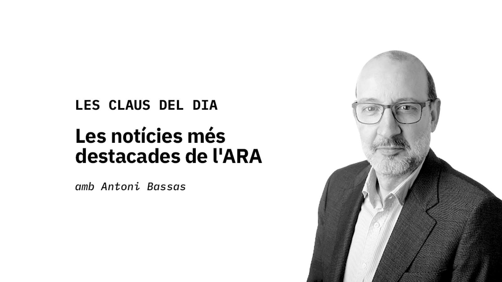 Les claus del dia amb Antoni Bassas