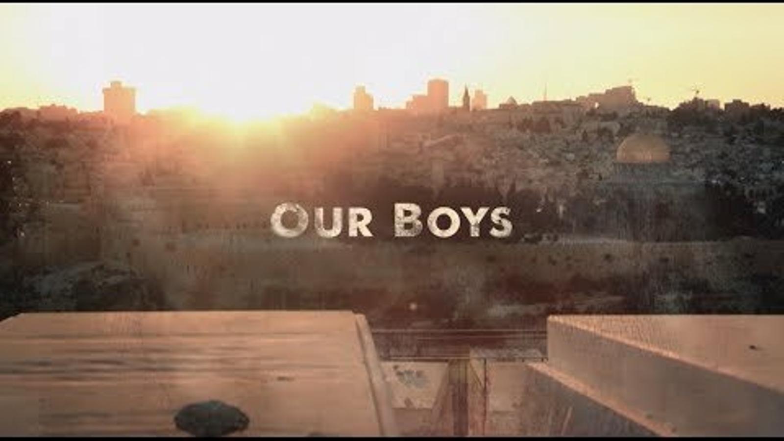 'Our boys', tràiler