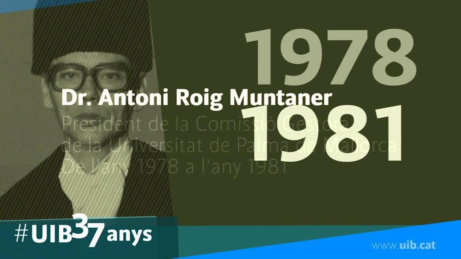 Mor Antoni Roig Muntaner, un dels impulsors de la UIB