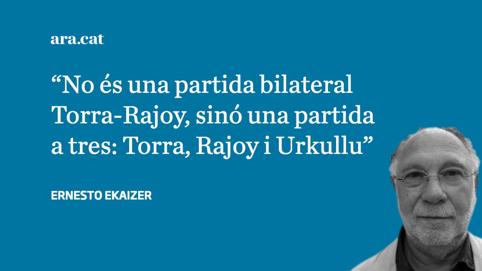 La partida Torra-Rajoy-Urkullu