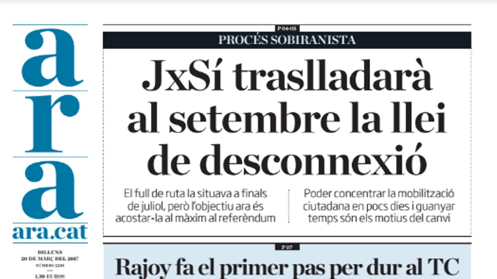 """""""JxSí traslladarà al setembre la llei de desconnexió"""", portada de l'ARA d'aquest dilluns"""