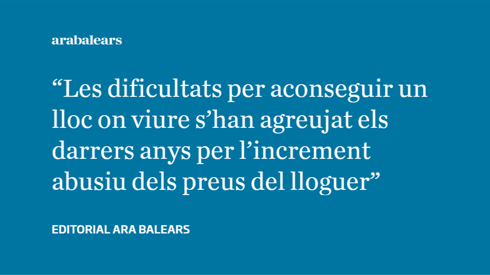 La prioritat: pal·liar el problema   De l'habitatge a les Illes Balears