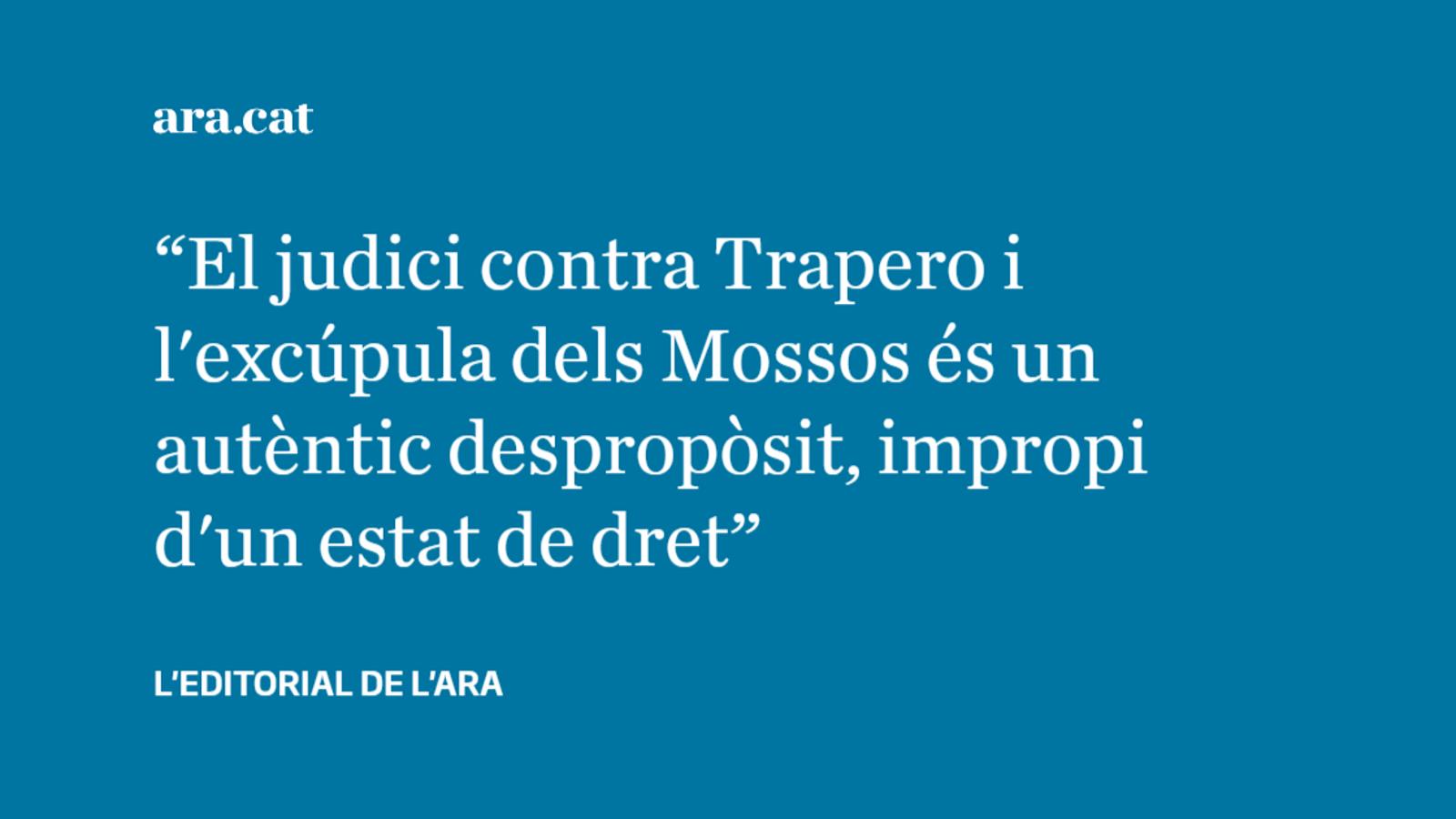 """El judici al major Trapero, una """"barbaritat"""" jurídica"""