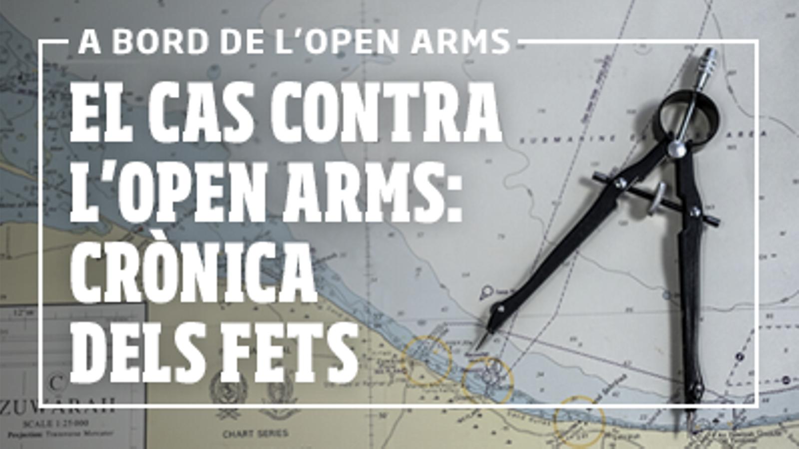 El cas contra l'Open Arms: crònica dels fets
