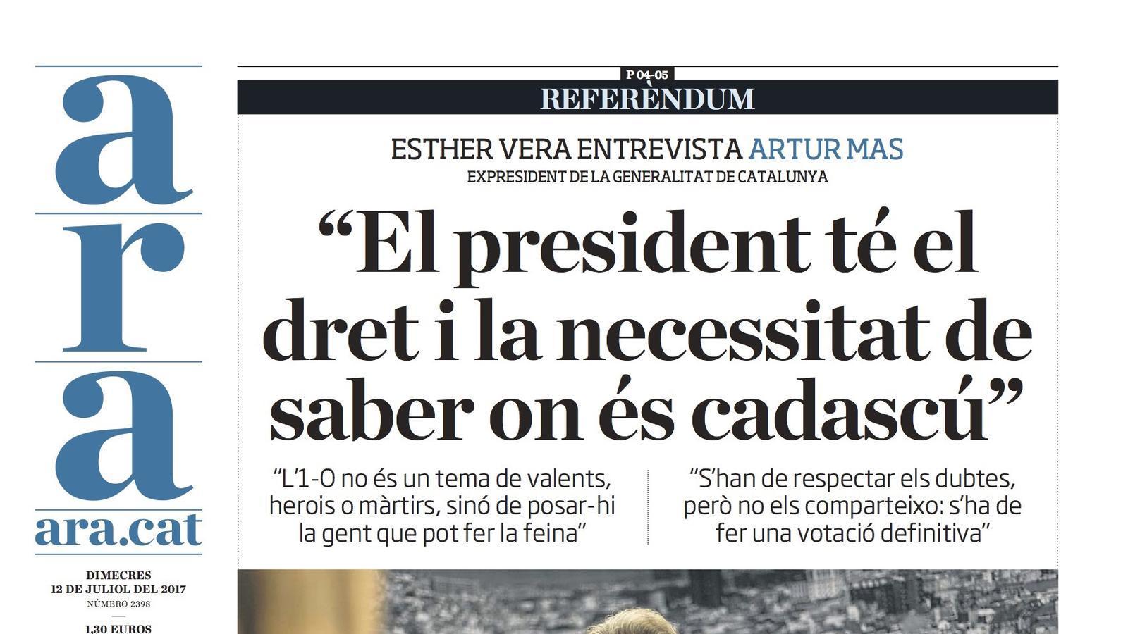 """""""Mas: 'El president té el dret i la necessitat de saber on és cadascú'"""", portada de l'ARA"""