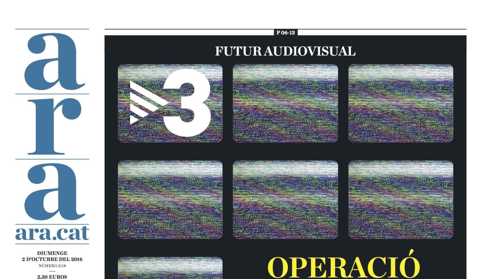 """""""Operació Salvar TV3"""", dossier especial de l'ARA de diumenge"""