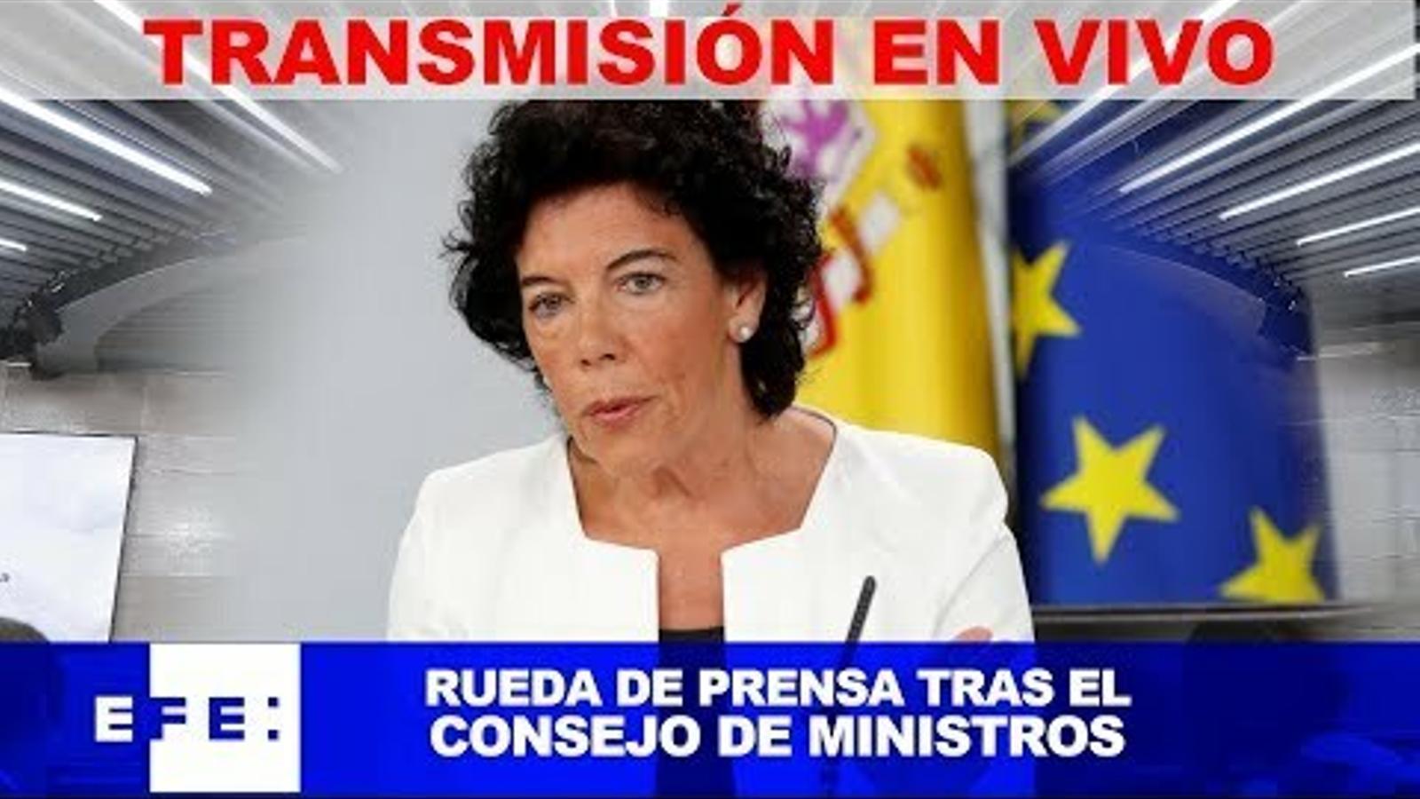 EN DIRECTE: La ministra portaveu, Isabel Celaá, explica els acords del Consell de ministres