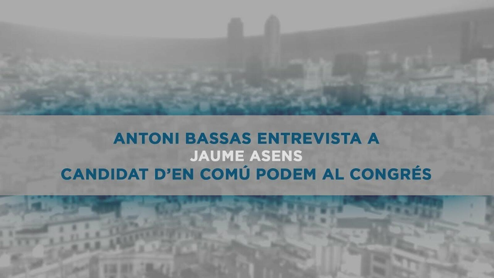 Entrevista d'Antoni Bassas a Jaume Asens