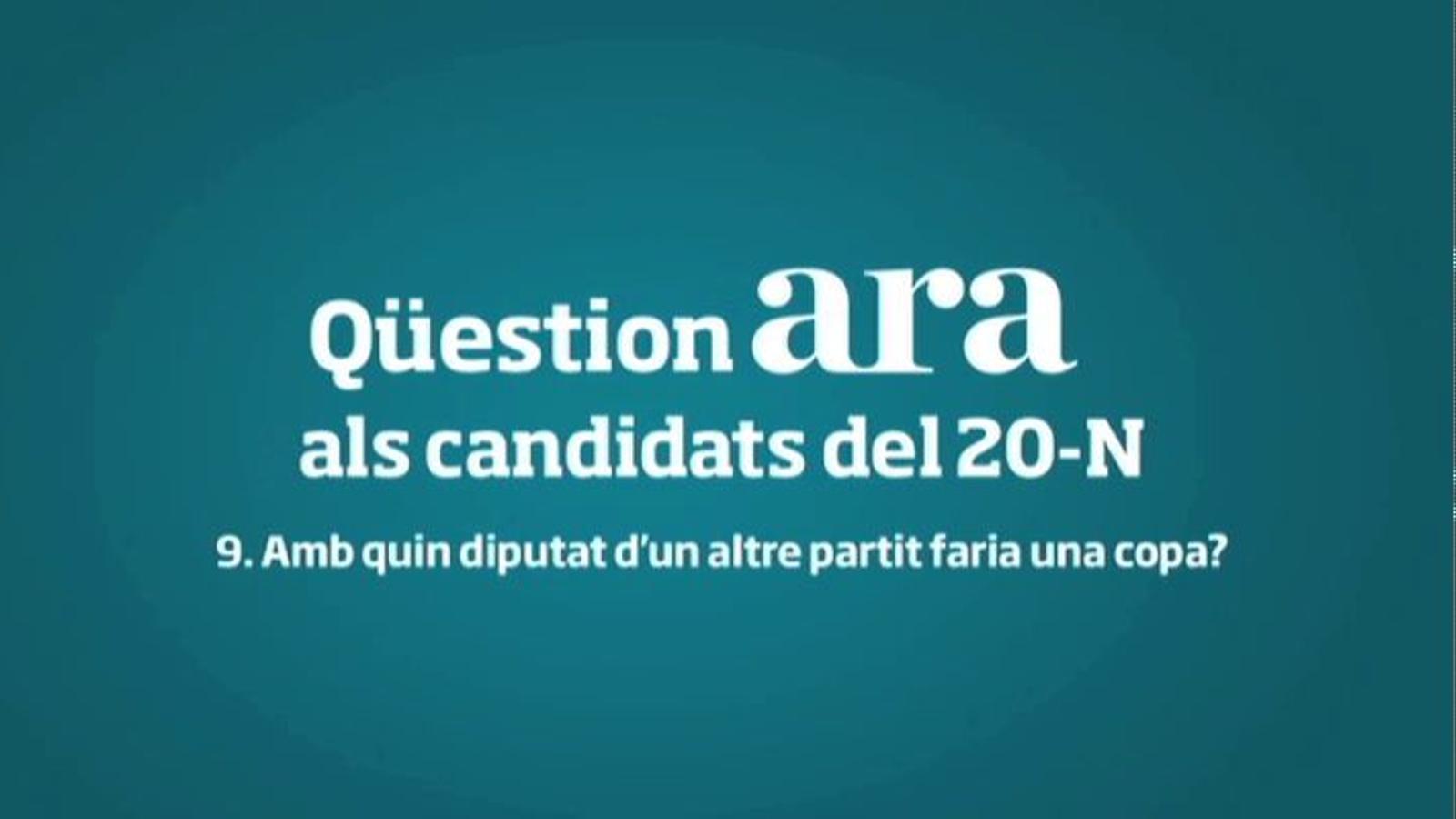 Amb quin diputat que no sigui del seu partit farien una copa els candidats del 20-N?