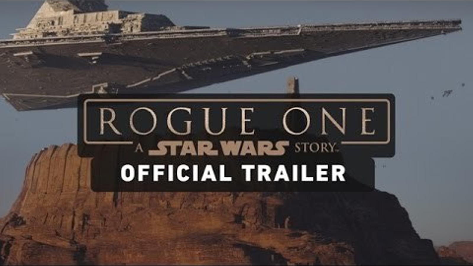 Tràiler final de 'Rogue One', el primer 'spin-off' de 'Star Wars'