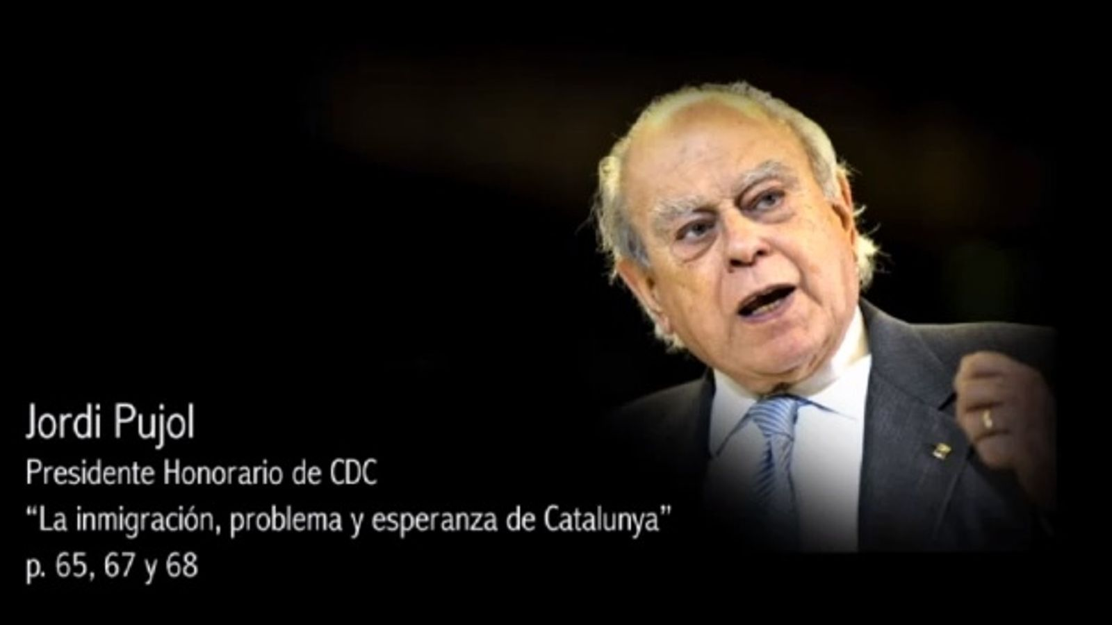 Un vídeo de Ciutadans recupera opinions de Pujol sobre els andalusos