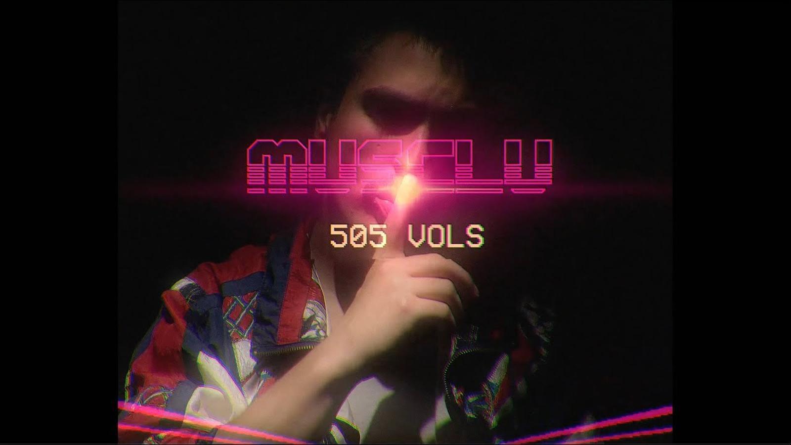 Musclu, '505 Vols', videoclip