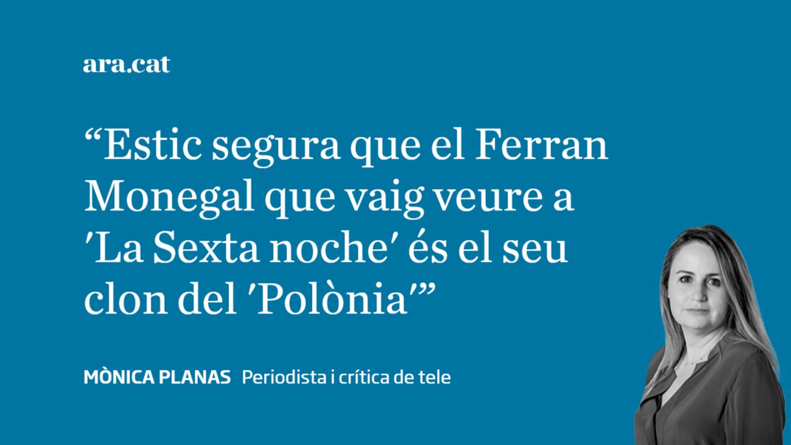 Ferran Monegal té raó