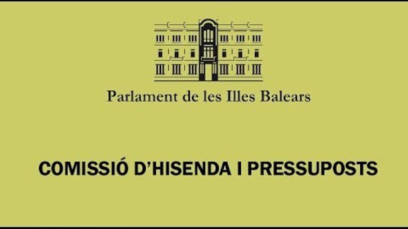 La comissió d'Hisenda i Pressuposts al Parlament, en directe