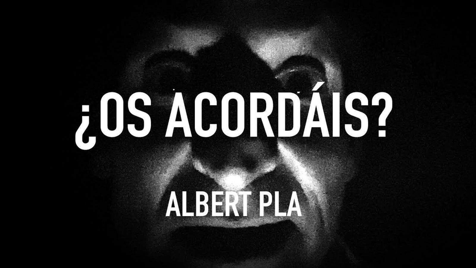 Albert Pla, '¿Os acordàis?'