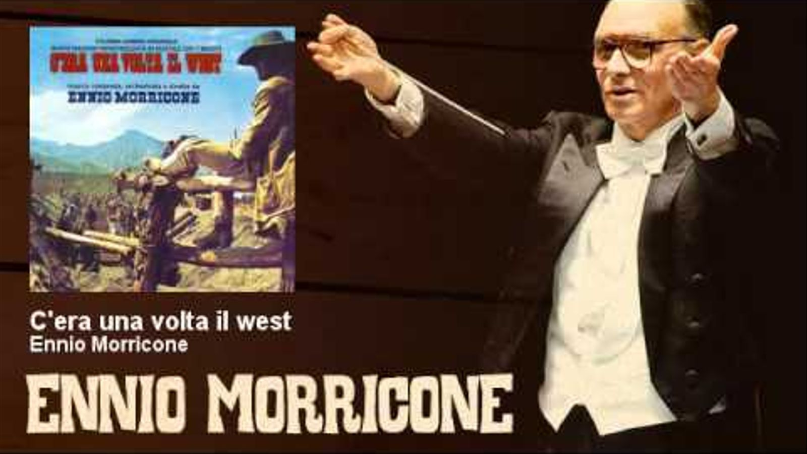 'C'era una volta il west', d'Ennio Morricone, de la banda sonora del film amb el mateix títol