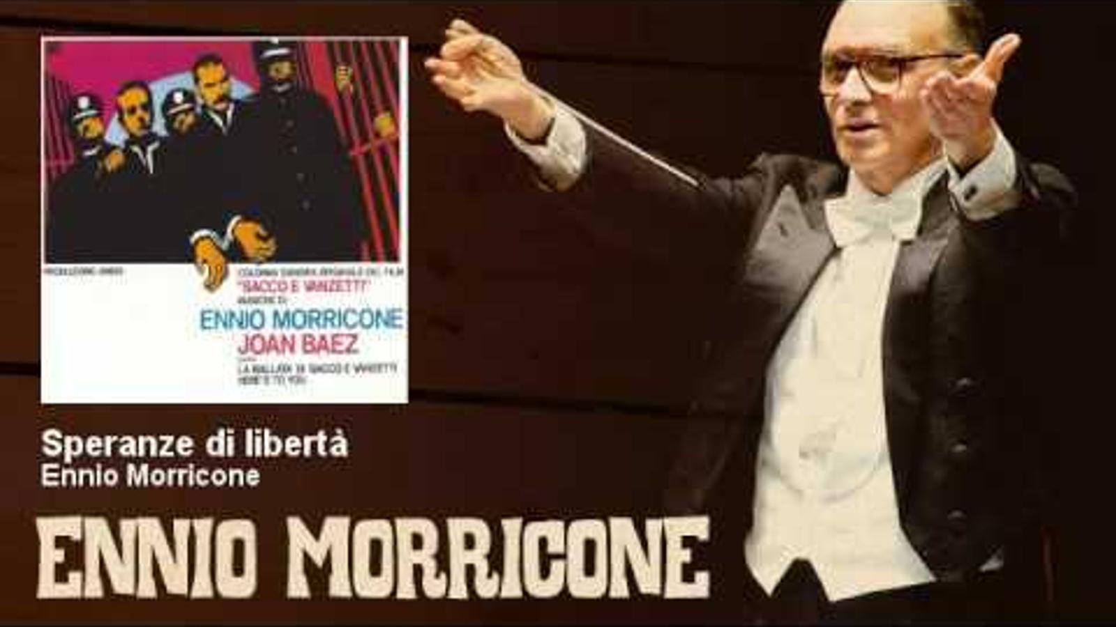'Speranze di libertà', d'Ennio Morricone, un dels temes de la banda sonora de 'Sacco i Vanzetti'