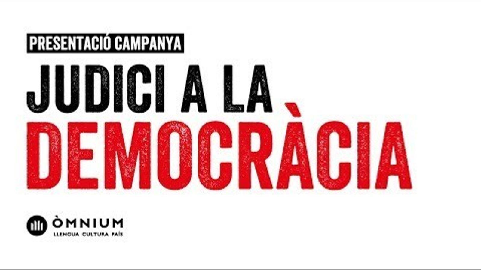 Presentació de la campanya d'Òmnium 'Judici a la democràcia'