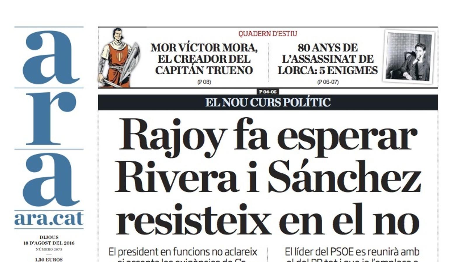 """""""Rajoy fa esperar Rivera i Sánchez resisteix en el no"""", portada de l'ARA"""