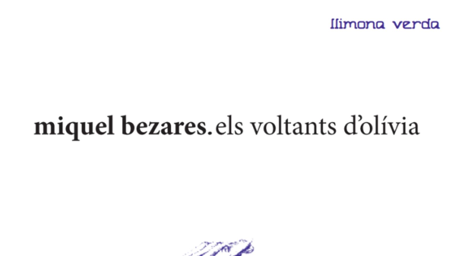 'Els voltants d'Olívia' de Miquel Bezares