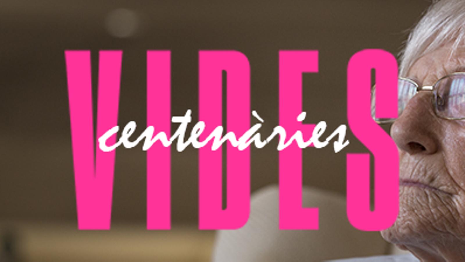 Especial: Vides centenàries
