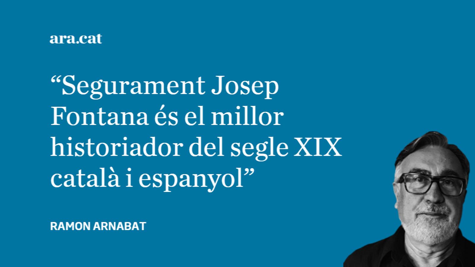 Josep Fontana: l'home i l'historiador