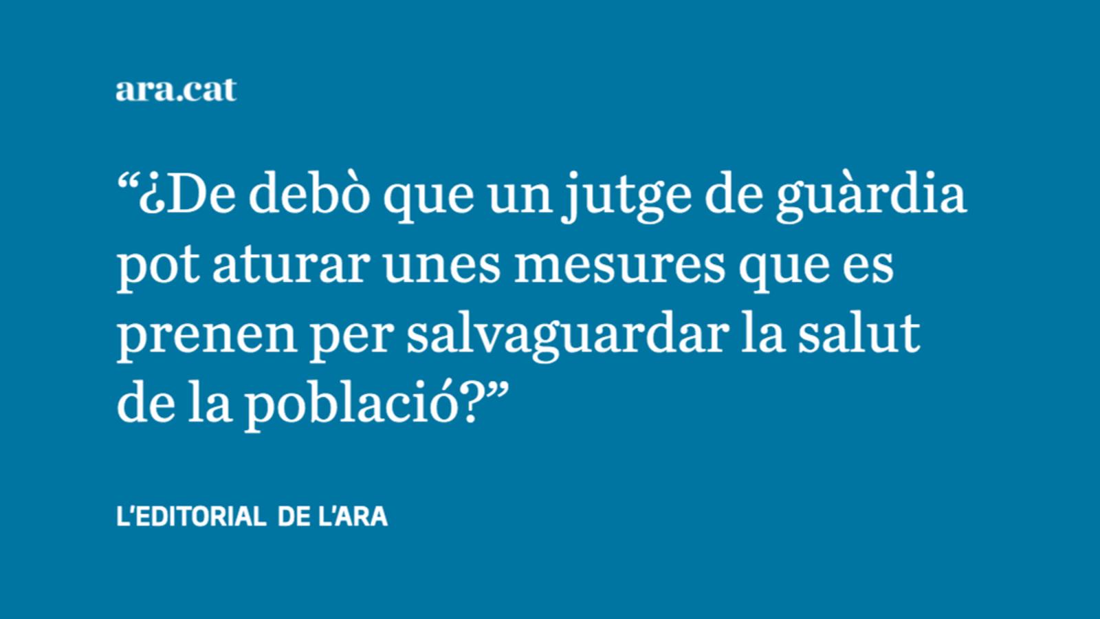 La lluita contra la pandèmia no pot dependre dels jutjats