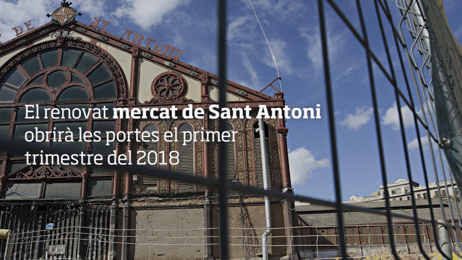 El renovat mercat de Sant Antoni obrirà les portes el primer trimestre del 2018