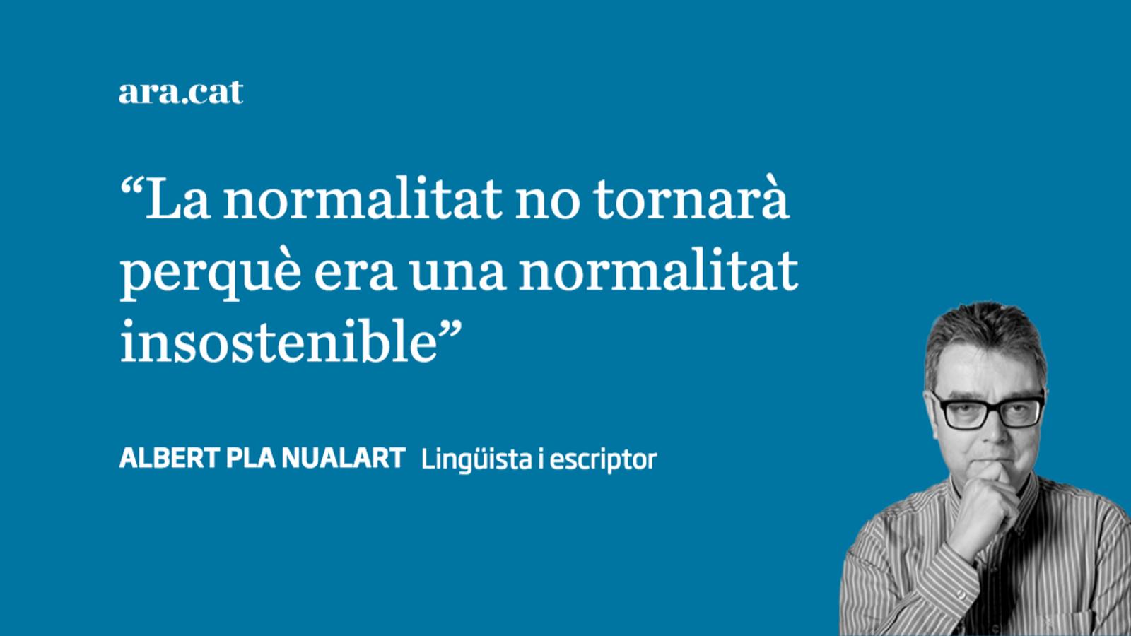 La normalitat no tornarà