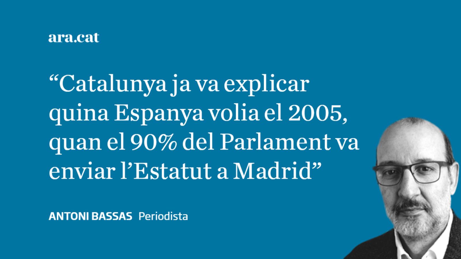 Que en fa, d'anys, que Catalunya ha dit quina Espanya volia