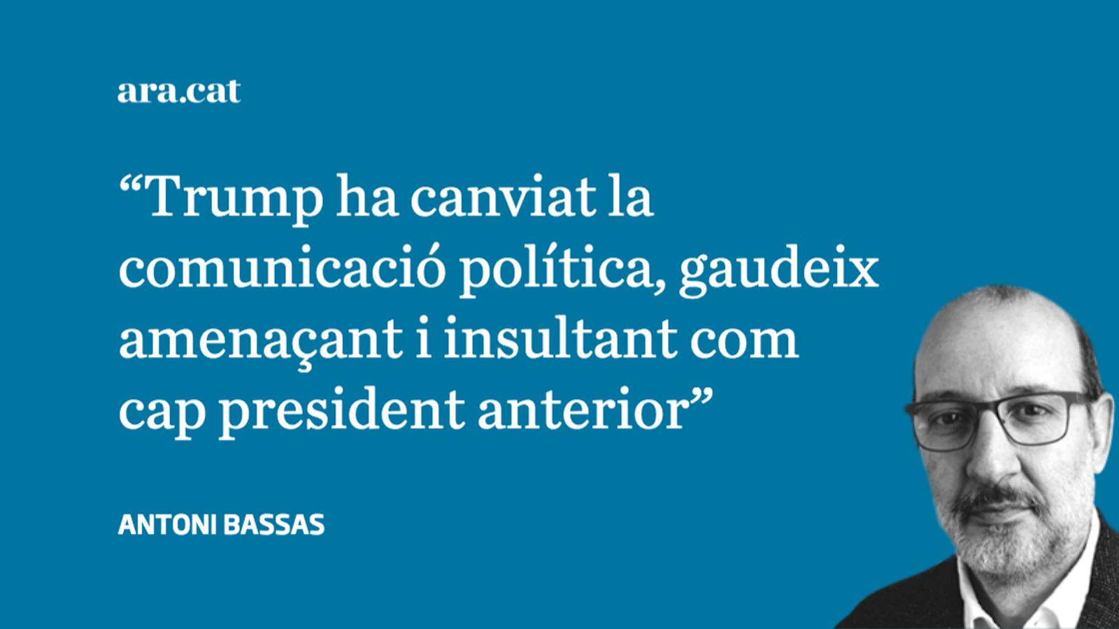'Trump fa servir el llenguatge dels dictadors', per Antoni Bassas