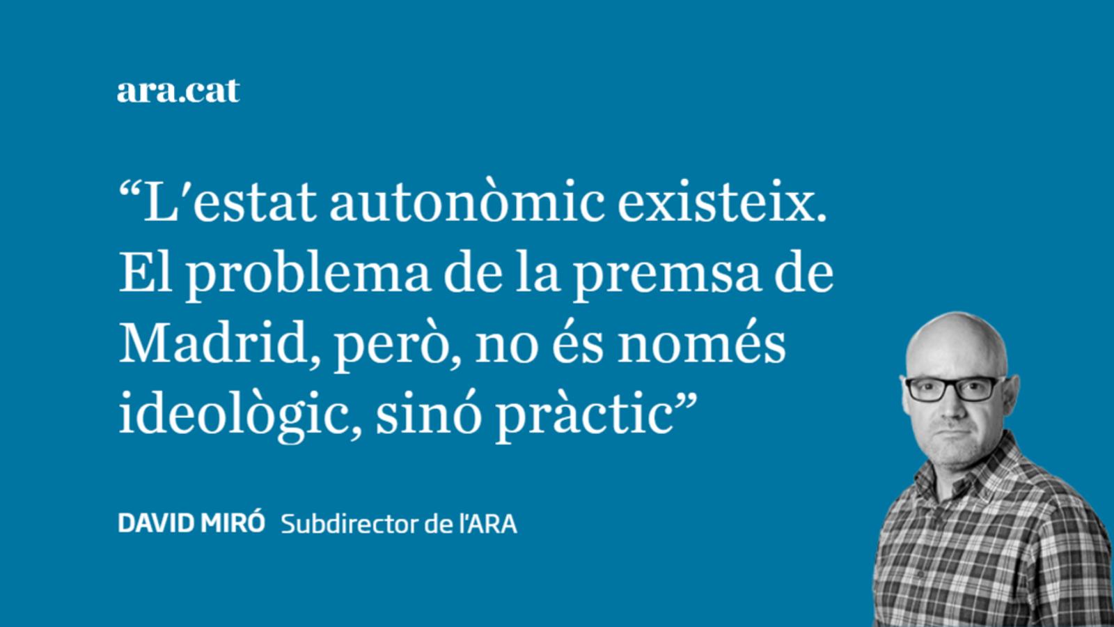 La premsa de Madrid ignora l'estat autonòmic
